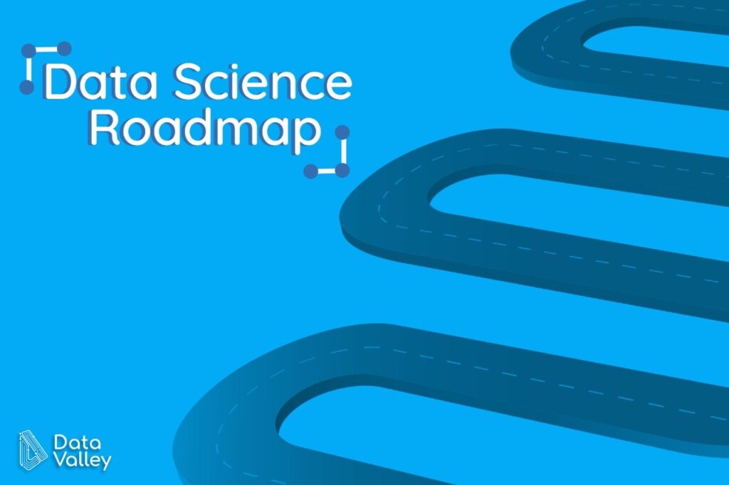 Data Science Roadmap .. Concepts, Tools, and Technologies