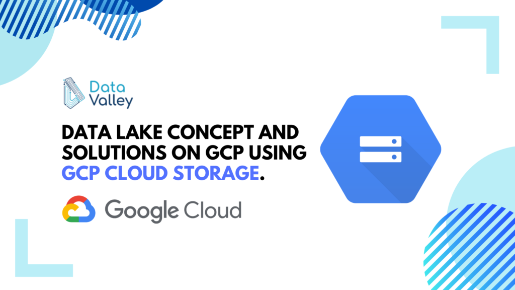 Data Lake Concept and Solutions on GCP using Cloud Storage | GCP Cloud Storage.