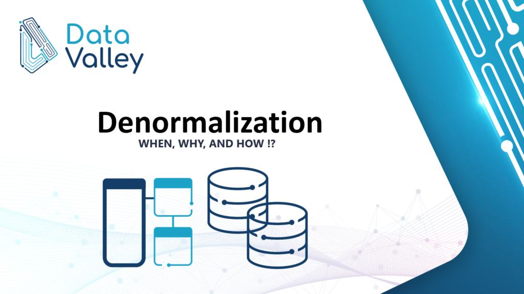 Denormalization when, why, and how !?