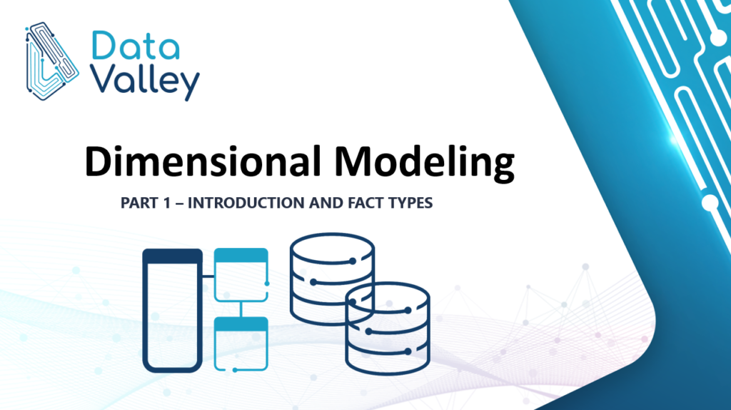 Dimensional Modeling |Part 1: Introduction and Fact Types